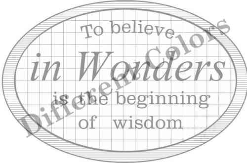 To believe in wonders